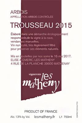 Vignerons Les Matheny 2016 Pinot Trousseau, Arbois AOC
